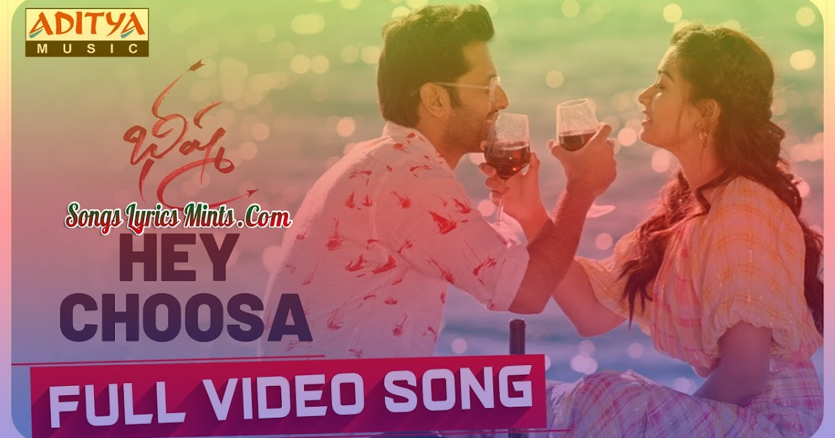 Hey Choosa Lyrics In Telugu Hindi English Bheeshma Telugu Movie New Song Lyrics Sanjana Kalamanje Nithiin Rashmika Mandanna Latest Telugu Movies Song Lyrics 2020