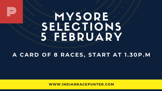 Mysore Race Selections 5 February, India Race Tips by indianracepunter