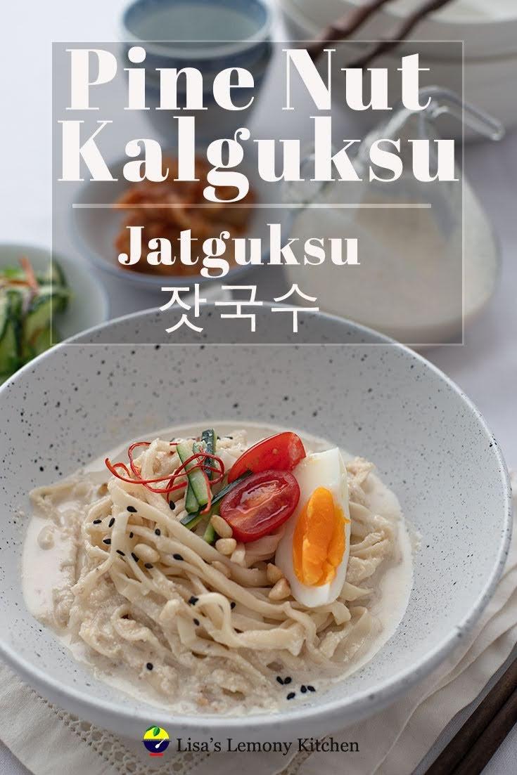 Jat-guksu (잣국수) or Pine Nut Kalguksu, it's Korean knife cut noodles served in pine nut broth or soup.  Inspired by Korean Drama, 'Start-up'.
