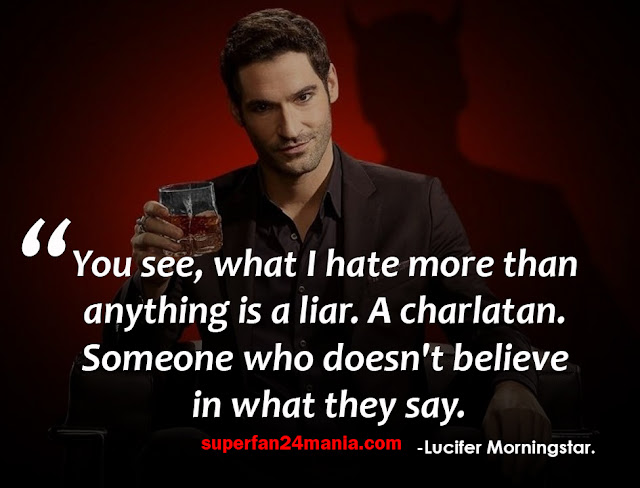 """""""You see, what I hate more than anything is a liar. A charlatan. Someone who doesn't believe in what they say."""""""