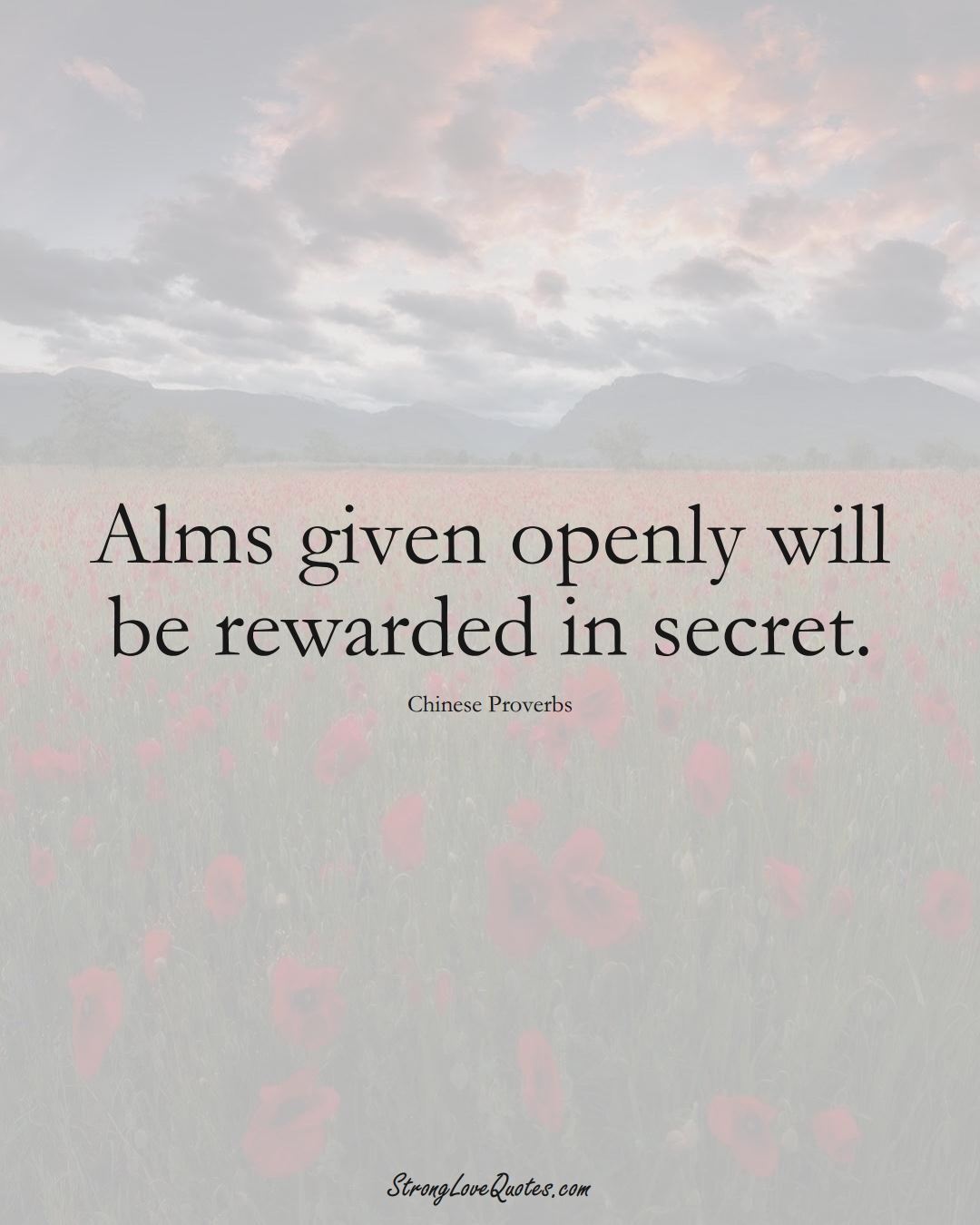 Alms given openly will be rewarded in secret. (Chinese Sayings);  #AsianSayings