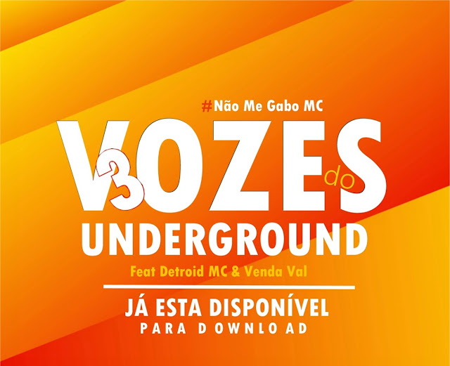 http://www.mediafire.com/file/c2q2chj4yfg1drq/N%25C3%25A3o_Me_Gabo_MC_Feat._Detroid_MC_%2526_Venda_Val_-_3_Vozes_Do_Underground.mp3/file