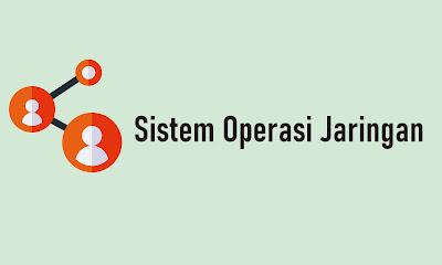Sistem Operasi Jaringan: Pengertian, Fungsi Karakteristik Singkat