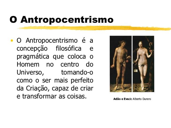 O que é a ideia do Antropocentrismo?