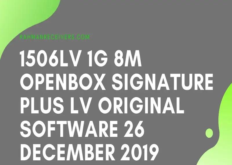 1506LV 1G 8M OPENBOX SIGNATURE PLUS LV ORIGINAL DUMP FLASH FILE SOFTWARE 26 DECEMBER 2019