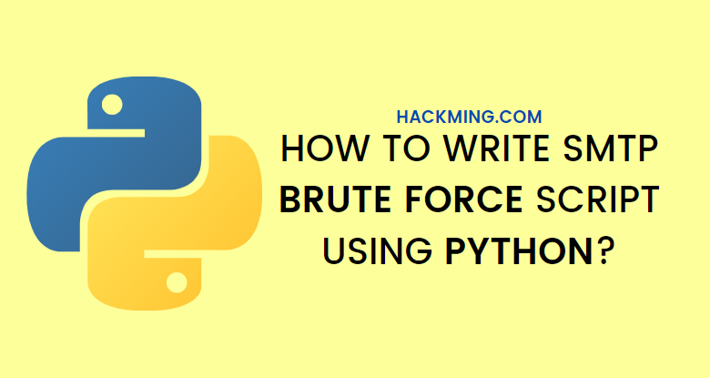 How to write SMTP Brute Force Script using Python