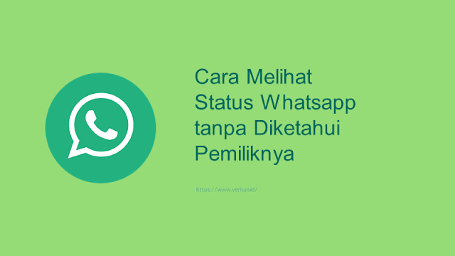 melihat status whatsapp tanpa diketahui pemilik