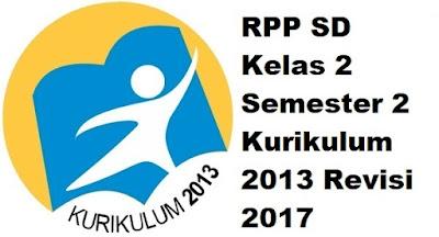 RPP SD Kelas 2 Semester 2 Kurikulum 2013 Revisi 2017