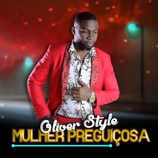 Oliver Style - Mulher Preguiçosa ( 2019 ) [DOWNLOAD]