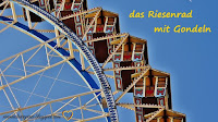Niemiecki w opiece - das Riesenrad mi Gondeln