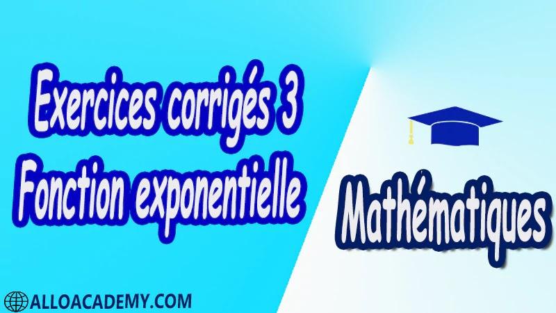 Exercices corrigés 3 Fonction exponentielle pdfMathématiques Maths Fonction exponentielle La fonction exponentielle Définition et théorèmes Approche graphique de la fonction exponentielle Relation fonctionnelle Autres opérations Étude de la fonction exponentielle Signe Variation Limites Courbe représentative Des limites de référence Étude d'une fonction Compléments sur la fonction exponentielle Dérivée de la fonction e^u Fonctions d'atténuation Chute d'un corps dans un fluide Fonctions gaussiennes Cours résumés exercices corrigés devoirs corrigés Examens corrigés Contrôle corrigé travaux dirigés td