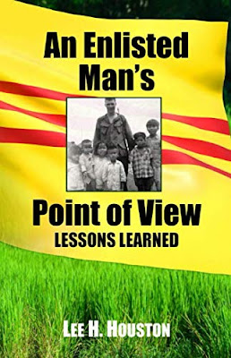 An Enlisted Man's Point of View: Lessons Learned in the 199th 1966-1967 by Lee Houston