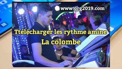 Téléchargée  les rythme amine  La colombe 2019
