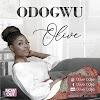 Music: ODOGWU - Olive