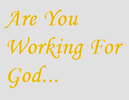 Are You working for God
