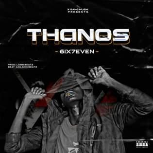 6IX7EVEN - Thanos