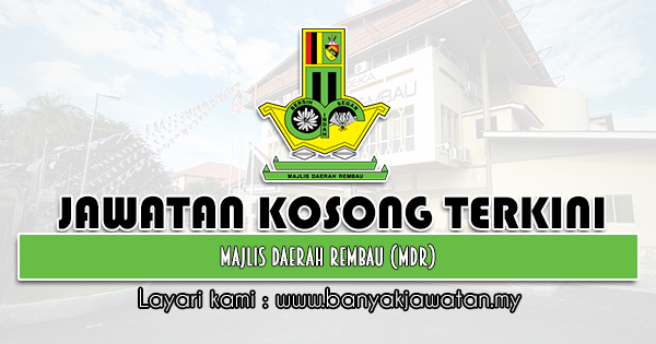 Jawatan Kosong Terkini di Majlis Daerah Rembau (MDR)