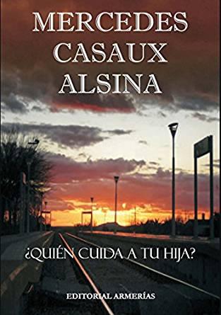 ¿Quién cuida a tu hija? – Mercedes Casaux Alsina