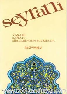 Muzaffer Uyguner - Seyrani (Yaşamı, Sanatı, Şiirlerden Seçmeler)