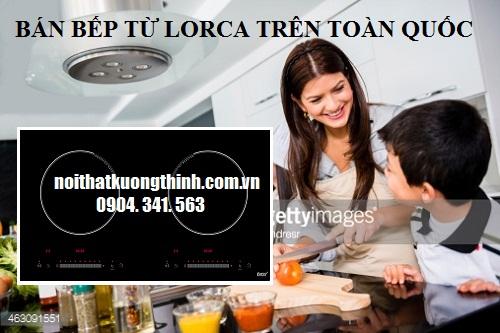 bếp từ Lorca được bảo đảm giá tại Nội thất Kường Thịnh