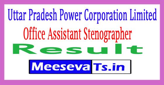Uttar Pradesh Power Corporation Limited Office Assistant Stenographer Result 2017