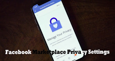 Facebook Marketplace Privacy Settings – Facebook Marketplace Settings - How To Set Up Marketplace On Facebook