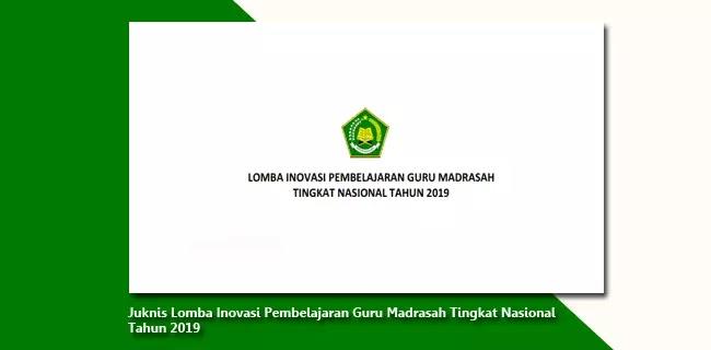 Juknis-Lomba-Inovasi-Pembelajaran-Guru-Madrasah-Tingkat-Nasional-Tahun-2019