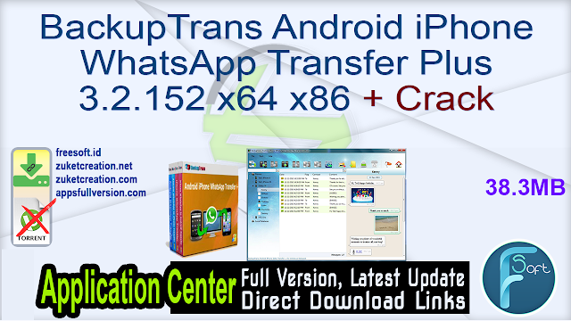 BackupTrans Android iPhone WhatsApp Transfer Plus 3.2.152 x64 x86 + Crack