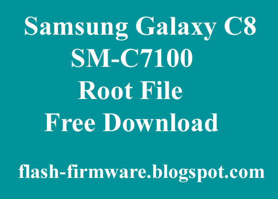 Samsung Galaxy C8 SM-C7100 Root File Full Working Free Download