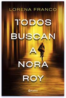 «Todos buscan a Nora Roy» de Lorena Franco