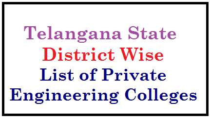 List of District wise Private Engineering Colleges in Telangana State