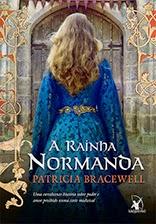 Rainha Normanda, Patricia Bracewell, Editora Arqueiro