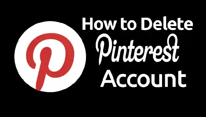 How to Delete Pinterest Account Permanently