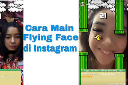 Cara Bermain Flying Face di Instagram Stories Terbaru