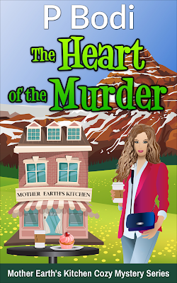 The Heart Of The Murder Mother Earth's Kitchen Cozy Mystery Series Book 4