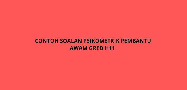 Contoh Soalan Psikometrik Pembantu Awam Gred H11 (2021)