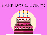 cake dos and don'ts
