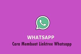 Cara Membuat Linktree Whatsapp