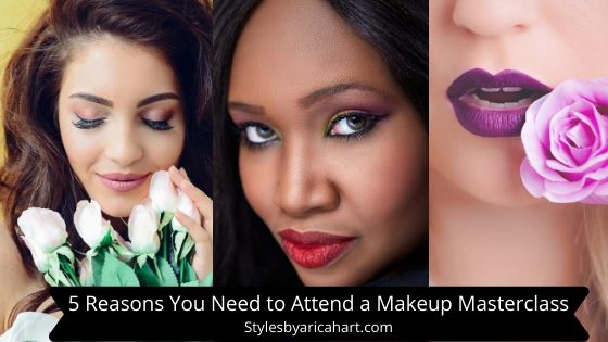 5 Reasons You Need to Attend a Makeup Masterclass