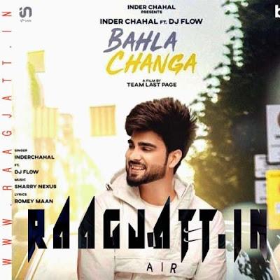 Bahla Changa by Inder Chahal, DJ Flow lyrics