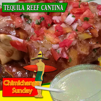 Tequila Reef Cantina Chimichanga Special