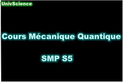 Cours Mécanique Quantique SMP S5.