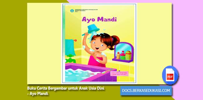 Buku Cerita Bergambar untuk Anak Usia Dini - Ayo Mandi