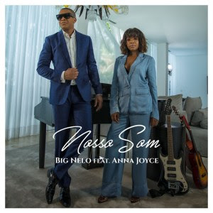 Big Nelo – Nosso Som (Feat Anna Joyce)