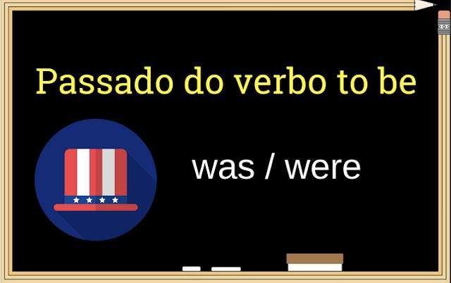 verbo to be passado