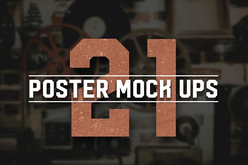 21 Poster Mock Ups