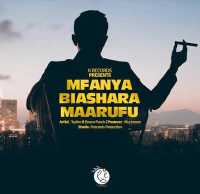 Mfanya Biashara Maarufu by Taslim Ft. Brown Punch