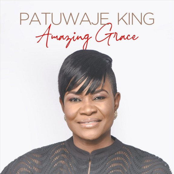 Album: PatUwaje King – Amazing Grace