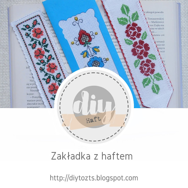 http://diytozts.blogspot.com/2019/07/haft-haftowana-zakadka.html