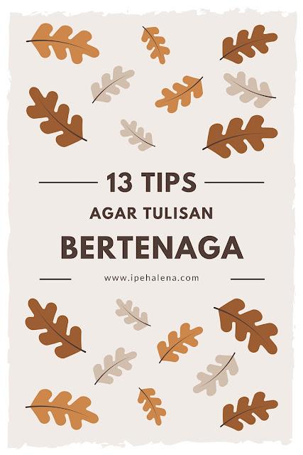 13 Tips Agar Tulisan Bertenaga